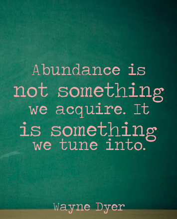 wayne dyer abundance quote